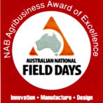 NAB Agribusiness Award of Excellence - Australian National Field Days. Innovation, Manufacture, Design